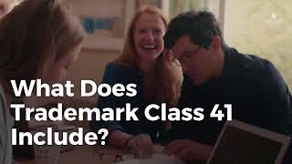 Trademark Class 41: Everything You Need to Know
