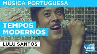 Tempos Modernos : Lulu Santos | Karaoke With Lyrics