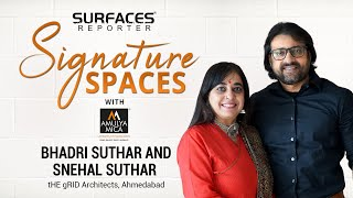 Bhadri Suthar & Snehal Suthar, tHE gRID Architects, Ahmedabad | SR SIGNATURE SPACES with Amulya Mica