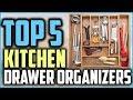 Top 5 Best Kitchen Drawer Organizers in 2019