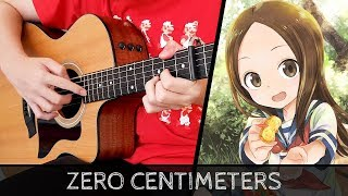 【Karakai Jouzu no Takagi-san Season 2 OP】 Zero Centimeters - Fingerstyle Guitar Cover