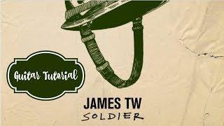 Soldier   James TW  Guitar Tutorial {PluckingTAB}