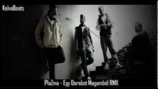 Plazma    Egy Darabot Magamból KelvaBeats RMX