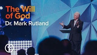 The Will Of God | Dr. Mark Rutland
