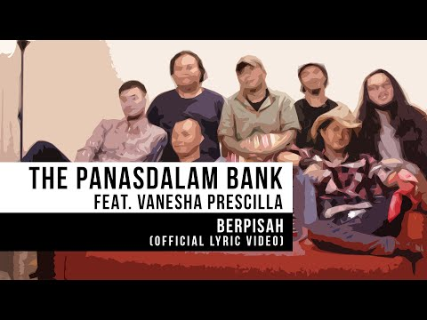The Panasdalam Bank - Berpisah (Feat. Vanesha Prescilla) (Official Lyrics Video)