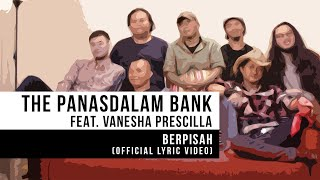The Panasdalam Bank   Berpisah (Feat. Vanesha Prescilla) (Official Lyrics Video)