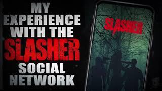 """My experience using SLASHER, the social network for Horror"" | Creepypasta Storytime"