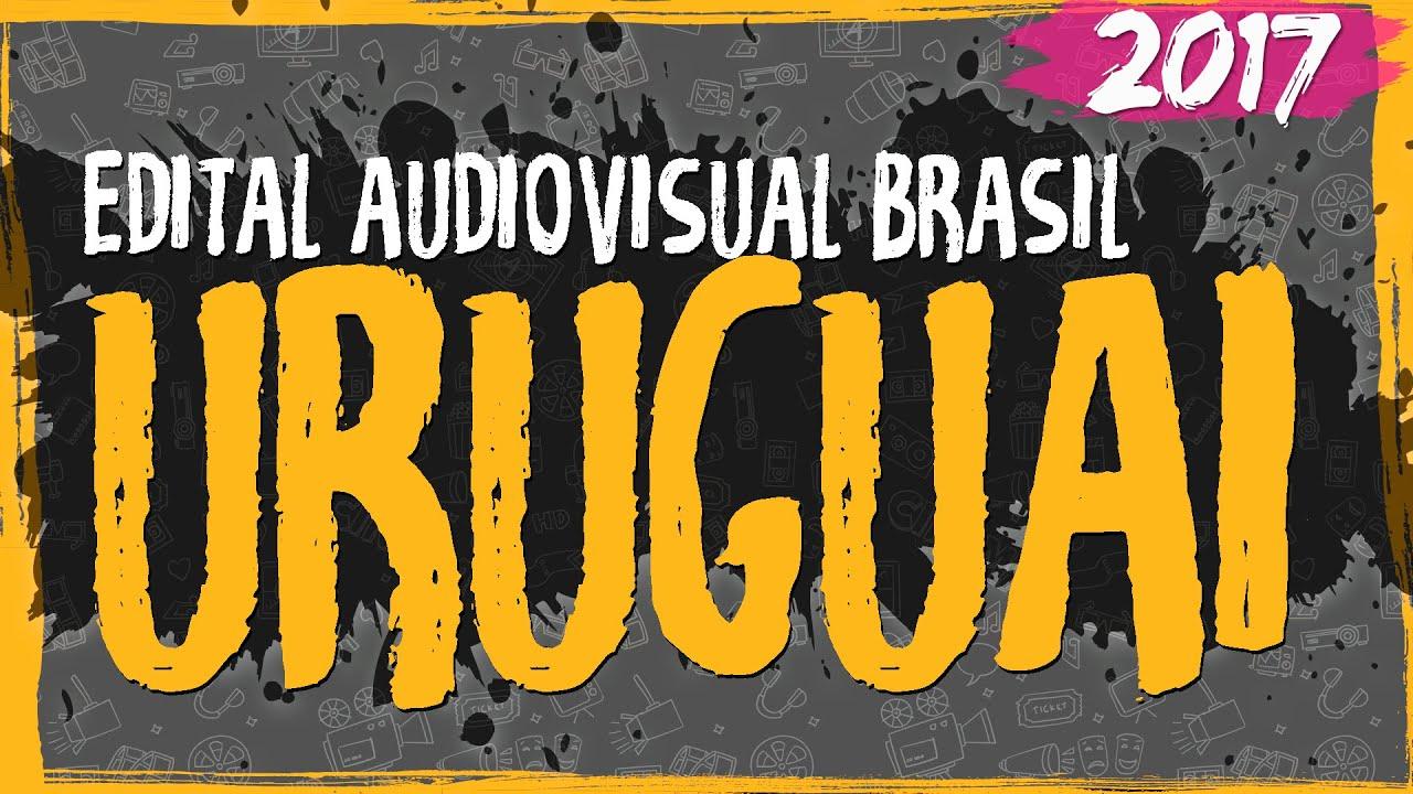 Edital Audiovisual Brasil – Uruguai – 2017