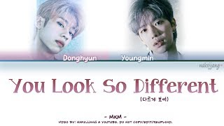 MXM - You look so different