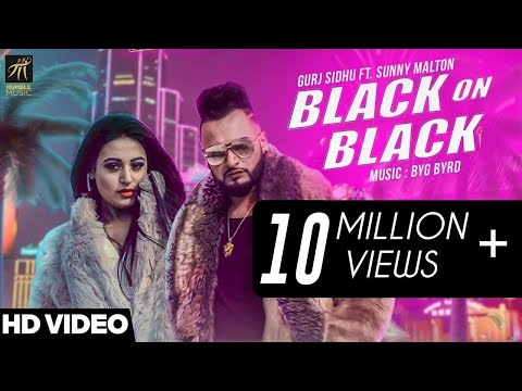 Black On Black - Gurj Sidhu - Sunny Malton Full video