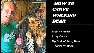How To Carve A Bear With A Chainsaw In 20 Steps! Walking Bear Tutorial