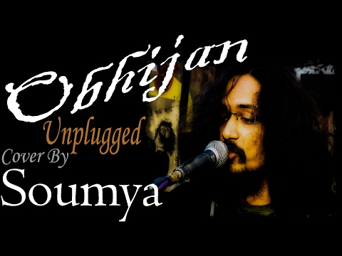 Obhijaan By Rupam Islam | Unplugged Cover By Soumya