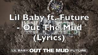 Lil Baby & Future   Out The Mud (Lyrics)