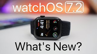 watchOS 7.2 is Out! - What's New?