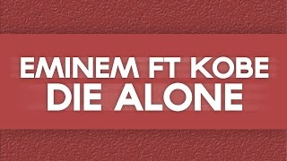 Eminem - Die Alone (Lyric video) ft Kobe