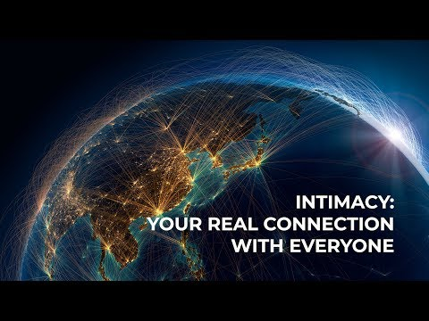 Intimacy: Your Real Connection with Everyone