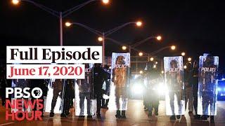 PBS NewsHour live episode, June 17, 2020