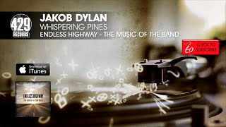 Jakob Dylan - Whispering Pines - Endless Highway: The Music of The Band