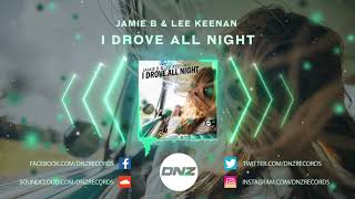 DNZF624  JAMIE B & LEE KEENAN   I DROVE ALL NIGHT (Official Video DNZ Records)