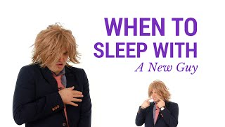 When Should You Sleep With A New Guy? Find Out In This Video!