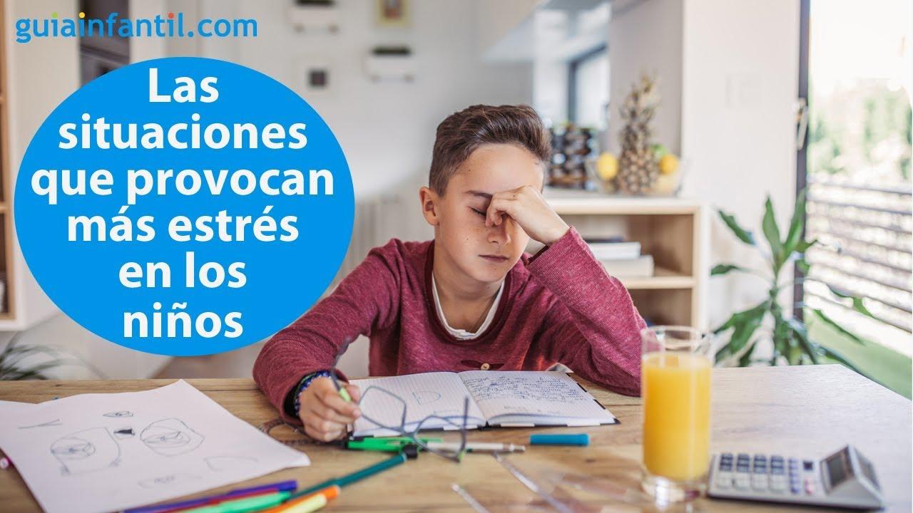 Las situaciones que provocan más estrés en los niños | #ConectaConTuHijo