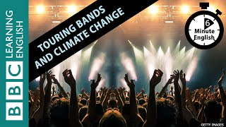 6 Minute English - Touring Bands And Climate Change