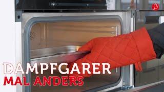 Tipps vom Küchenspezialisten - Das kann ein Dampfgarer