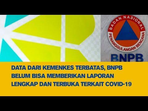 Data dari Kemenkes Terbatas, BNPB Belum Bisa Memberikan Laporan Lengkap Dan Terbuka Terkait Covid-19