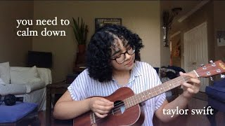 You Need To Calm Down   Taylor Swift (ukulele Cover)
