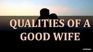 QUALITIES OF A GOOD WIFE