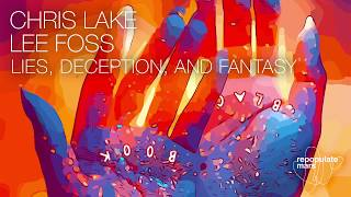 Chris Lake & Lee Foss   Lies, Deception, And Fantasy