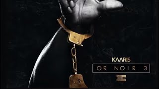 Kaaris- Cigarette feat SCH ( exclu 2019) album Or Noir Part.3