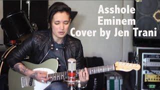 Asshole (Eminem) -  Cover by Jen Trani