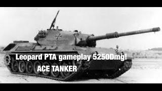 [Wotblitz]leopard PTA 5250 dmg /Ace Tanker/