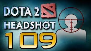 Dota 2 Headshot - Ep. 109