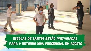 Escolas de Santos estão preparadas para o retorno 100% presencial em agosto