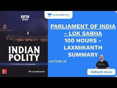 L30: Parliament of India - Lok Sabha | 100 Hours - Laxmikanth Summary | UPSC CSE | Sidharth Arora