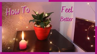11 Ways to Feel Better | Small Activities to Reset Yourself | Rhea