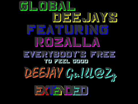 Everybody's Free (to Feel Good) - Global Deejays