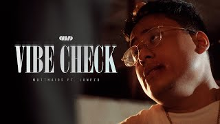 Matthaios - Vibe Check (Official Music Video) ft. Lonezo