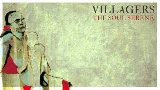 Villagers   The Soul Serene (Official Video)