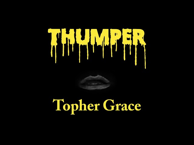 Topher Grace - Thumper