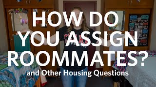 How Do You Assign Roommates and Other Housing Questions