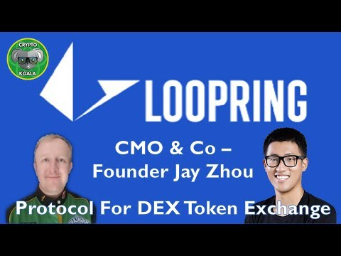 Loopring - 2019 - Protocol For Dex Crypto Exchange - Stablecoins & Securities  - With Jay Zhou
