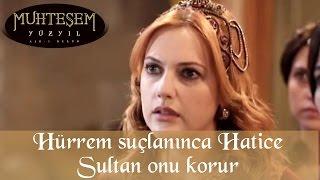 Hürrem Suçlanınca Hatice Sultan Onu Korur - Muhteşem Yüzyıl 47.Bölüm