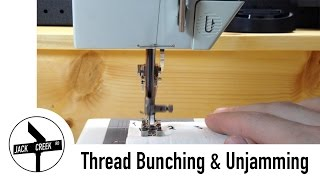 Sewing Machine Problems: Thread Bunching On Underside Of Fabric & Unjamming