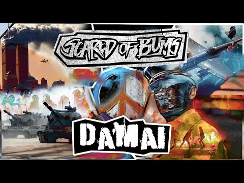 Scared of Bums - Damai