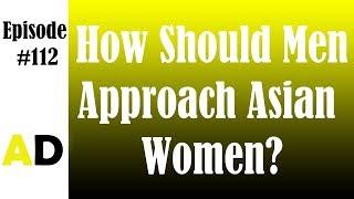 Episode 112: How Should Men Approach Asian Women? (Will Chou)