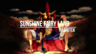 Haardtek - SUNSHINE FAIRY LAND