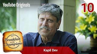 Episode 10 | Kapil Dev | Breakfast with Champions Season 6